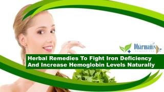 Herbal Remedies To Fight Iron Deficiency And Increase Hemoglobin Levels Naturally