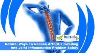 Natural Ways To Reduce Arthritis Swelling And Joint Inflammation Problem Safely