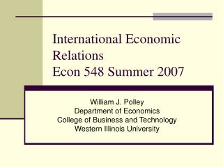 International Economic Relations Econ 548 Summer 2007