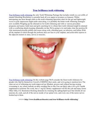 http://www.healthcarebooster.com/true-brilliance-teeth-whitening/
