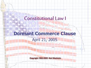 Dormant Commerce Clause April 21, 2005