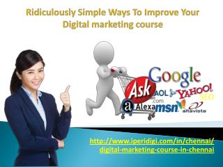 Ridiculously Simple Ways To Improve Your Digital marketing course