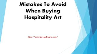 Mistakes To Avoid When Buying Hospitality Art.pptx