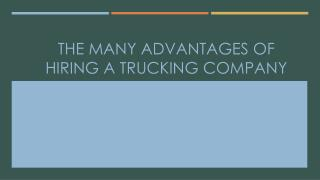 The Many Advantages of Hiring a Trucking Company