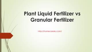 Plant Liquid Fertilizer vs Granular Fertilizer