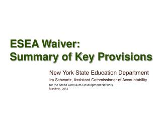 ESEA Waiver:  Summary of Key Provisions