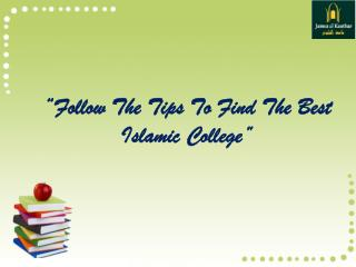 Follow The Tips To Find The Best Islamic College