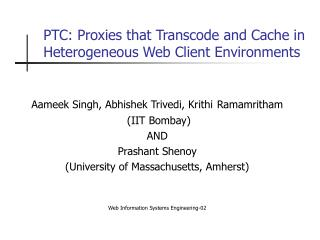 PTC: Proxies that Transcode and Cache in Heterogeneous Web Client Environments