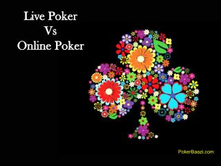Live poker vs online poker