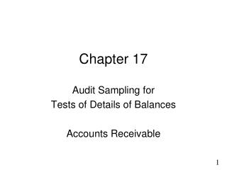 Chapter 17 Audit Sampling for Tests of Details of Balances Accounts Receivable
