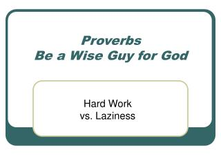Proverbs Be a Wise Guy for God