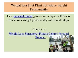 Weight loss Diet Plant To reduce weight Permanently weight loss singapore