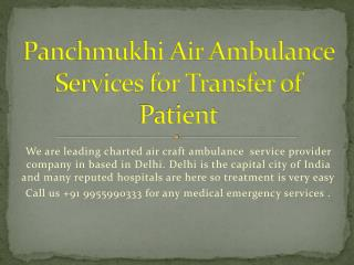 Panchmukhi Air Ambulance Services for Transfer of Patient