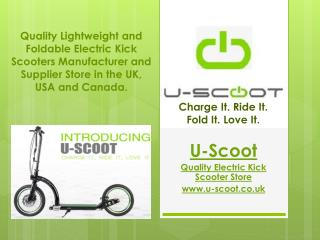 Quality Lightweight Foldable Electric Kick Scooters by U-Scoot Scooters