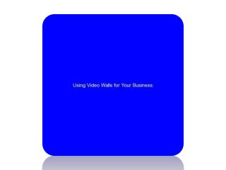 Using Video Walls for Your Business: