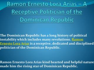 A Receptive Politician of the Dominican Republic - Ramon Ernesto Lora Arias