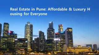 Real Estate in Pune: Affordable & Luxury Housing for Everyone