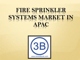 Fire Sprinkler Systems Market in APAC