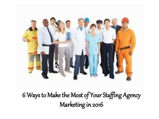 William Almonte Mahwah - 6 Ways to Make the Most of Your Staffing Agency Marketing in 2016