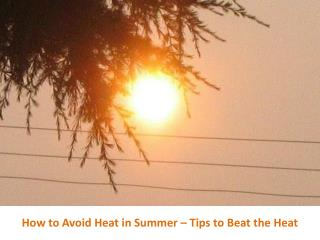 How to Avoid Heat in Summer Tips to Beat the Heat