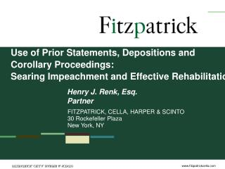 Use of Prior Statements, Depositions and Corollary Proceedings: Searing Impeachment and Effective Rehabilitation
