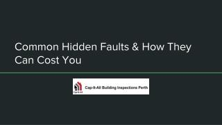 Common Hidden Faults & How They Can Cost You