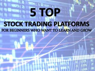Top 5 Online Stock Trading Platforms For Beginners