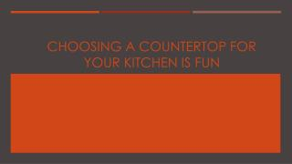 Choosing a Countertop for your Kitchen is Fun