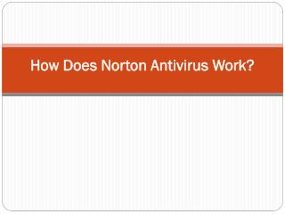 How Does Norton Antivirus Work?