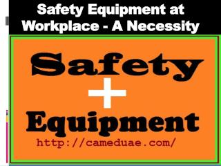 Safety Equipment at Workplace - A Necessity