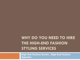 Why do you need to hire the high-end fashion styling services