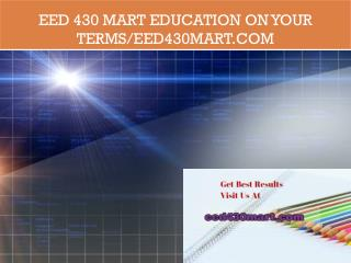 EED 430 mart Education on Your Terms/eed430mart.com