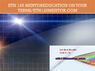 ETH 125 mentorEducation on Your Terms/eth125mentor.com