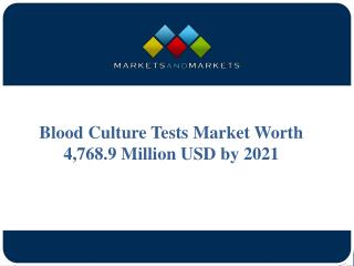 Blood Culture Tests Market Worth 4,768.9 Million USD by 2021