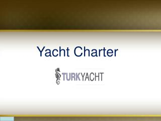 Private Charter Yacht
