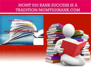 MGMT 520 RANK Success Is a Tradition/mgmt520rank.com