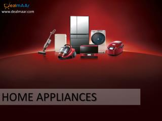 Buy Home Appliances Online in India | Dealmaar