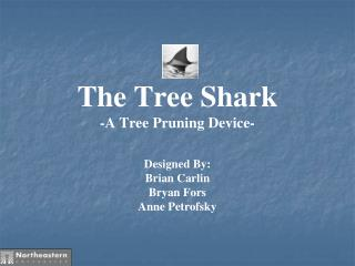 The Tree Shark -A Tree Pruning Device-