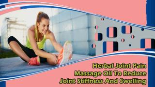 Herbal Joint Pain Massage Oil To Reduce Joint Stiffness And Swelling