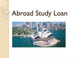 Education Loan Abroad : Study Abroad - Experience International Learning Standards