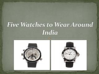 Five Watches to Wear Around India