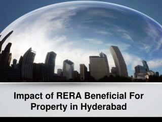 Impact of RERA Beneficial For Property in Hyderabad