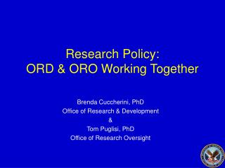 Research Policy:   ORD  ORO Working Together