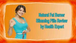 Natural Fat Burner Slimming Pills Review By Health Expert