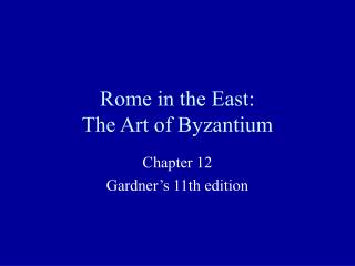 Rome in the East: The Art of Byzantium
