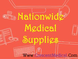 Nationwide Medical Supplies USA Call Now : 1-800-469-4343