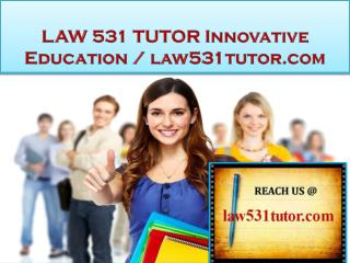 LAW 531 TUTOR Innovative Education / law531tutor.com
