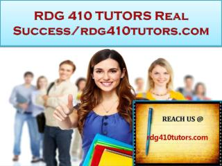 RDG 410 TUTORS Real Success/rdg410tutors.com
