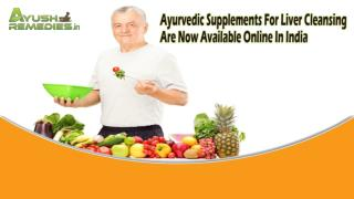 Ayurvedic Supplements For Liver Cleansing Are Now Available Online In India