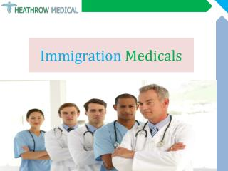 Immigration Medical Services - Heathrow Medical - London - UK